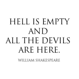 hell-is-empty-and-all-the-devils-are-here-william-shakespeare.png