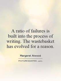 a-ratio-of-failures-is-built-into-the-process-of-writing-the-wastebasket-has-evolved-for-a-reason-quote-1.jpg