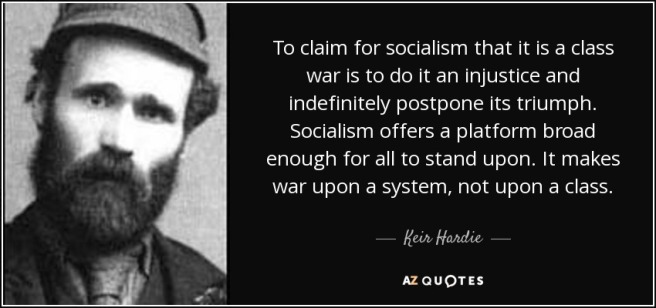 quote-to-claim-for-socialism-that-it-is-a-class-war-is-to-do-it-an-injustice-and-indefinitely-keir-hardie-111-6-0605